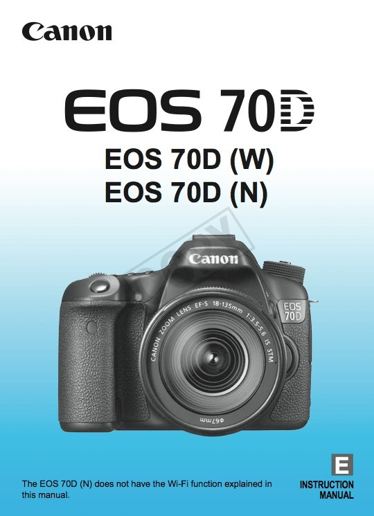 canon eos 70d user manual available for download eos 70d with and rh canonwatch com canon camera instruction manual download canon cameras instruction manuals