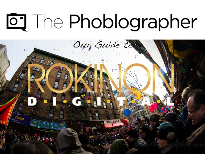 The-Phoblographer-Guide-to-Rokinon-Lenses-680x510