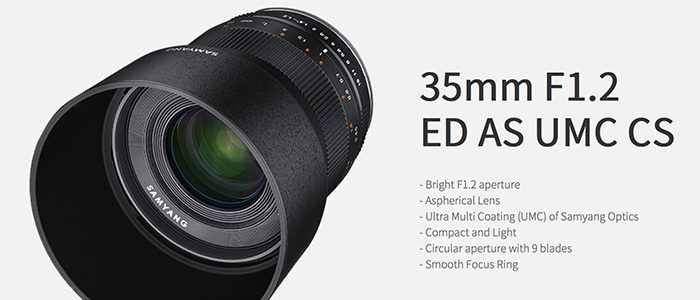 Samyang Announce 35mm F1.2 ED AS UMC CS Lens For Mirrorless Systems