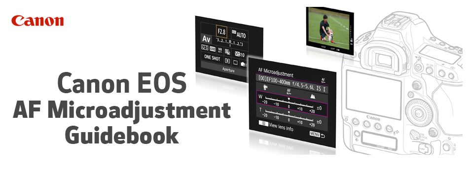 Canon publishes free Canon EOS AF Microadjustment Guidebook