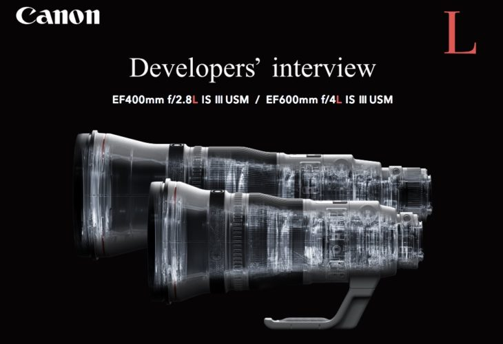 Developers Of Canon EF 400mm F/2.8L IS III And EF 600mm F/4L IS III Lenses Interviewed