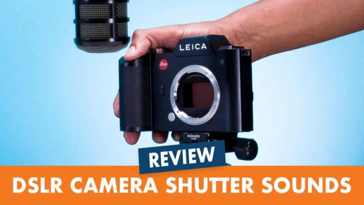 Which DSLR Or MILC Has The Coolest Shutter Sound? Find Out Here