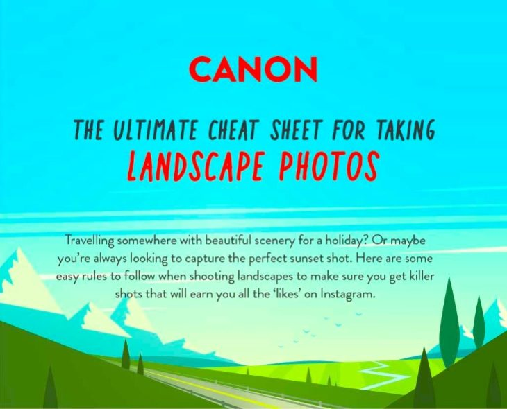 Canon Has You Covered With The Ultimate Cheat Sheet For Landscape Photography